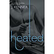 Heated: A Most Wanted Novel, Book 2 | J. Kenner