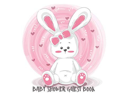 Baby Shower Guest Book: with Gift Log for Baby Shower Party - Teddy Bear Bunny Edition (Baby Shower Guest Books)