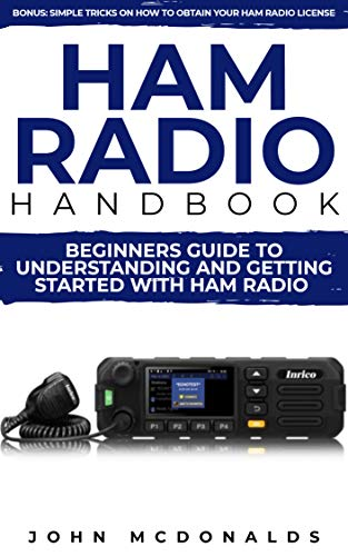 Emergency Amplifier - Ham Radio Handbook: Beginners Guide To understanding and getting started with Ham radio (Simple tricks on how to get a license easily included)