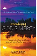 Remembering God's Mercy: Redeem the Past and Free Yourself from Painful Memories Paperback