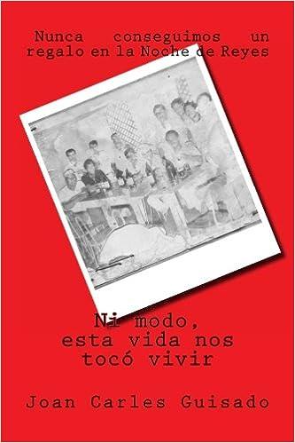 Amazon.com: Ni modo, esta vida nos tocó vivir (Spanish ...