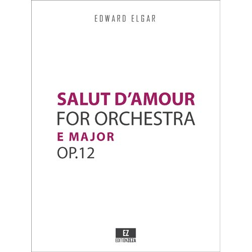 Download Salut d'Amour, in E Major Op.12 for Orchestra (Conductor's Score 9x12 inches) SKU:EZ-2087 PDF
