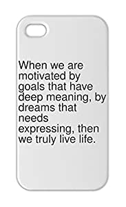 When we are motivated by goals that have deep meaning, by Iphone 5-5s plastic case