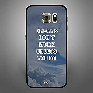 Samsung Galaxy S6 Edge Dreams Dont Work Unless You do