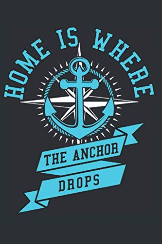 Home is where the Anchor drops: Notebook for Sailors and Sailing Sport lovers
