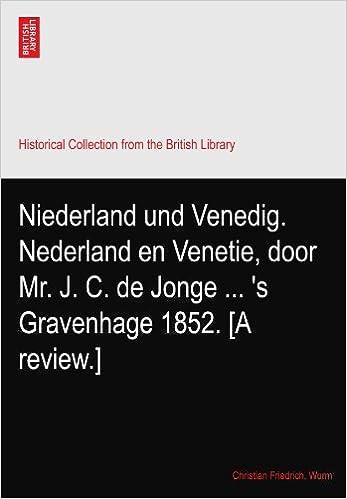 Niederland und Venedig. Nederland en Venetie, door Mr. J. C. de Jonge ... 's Gravenhage 1852. [A review.]
