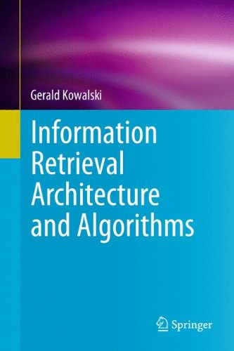 Information Retrieval Architecture and Algorithms Front Cover