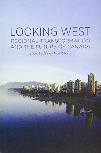Book Looking West: Regional Transformation and the Future of Canada [W.O.R.D]