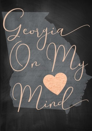 Georgia On My Mind Notebook (7 x 10 Inches): A Classic Ruled/Lined Journal/Composition Book To Write In With Map Outline of the Peach State (Cute ... Best Friend and Other ()