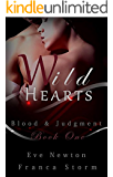 Wild Hearts: (Blood & Judgment, #1)