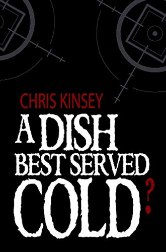 A Dish Best Served Cold?: A Gripping Crime Thriller Featuring Murder, Violence and Boxing!