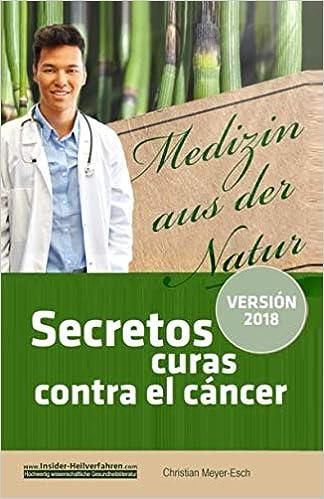 Secretos curas contra el cáncer: 70 terapias alternativas contra el ...