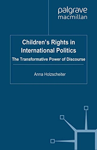 Children's Rights in International Politics: The Transformative Power of Discourse (Transformations of the State) Pdf