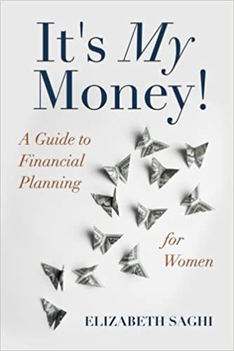 it s my money a guide to financial planning for women elizabeth