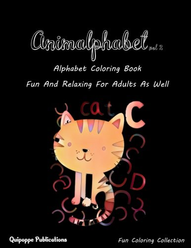Animalphabet vol 2: Alphabet Coloring Book Fun And Relaxing For Adults As Well PDF