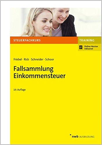 Fallsammlung Einkommensteuer Taschenbuch – 21. September 2016 Melita Friebel Eberhard Rick Josef Schneider Hans Walter Schoor