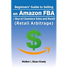 Beginners' Guide to Selling on Amazon: :: Buy at Clearance Sales and Resell (Retail Arbitrage)
