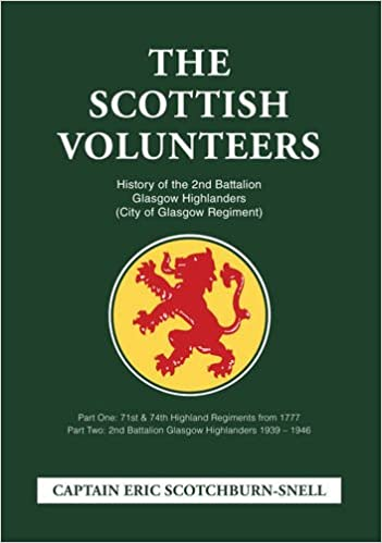 Book The Scottish Volunteers: History of the 2nd Battalion Glasgow Highlanders (City of Glasgow Regiment)