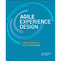 Agile Experience Design: A Digital Designer's Guide to Agile, Lean, and Continuous (Voices That Matter)