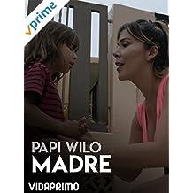 Papi Wilo - Madre