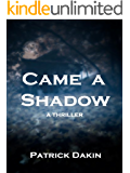 CAME A SHADOW (The Shadow Trilogy Book 1)