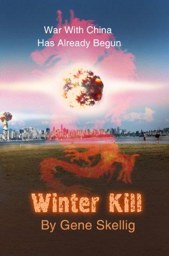Winter Kill  - War With China Has Already Begun by [Skellig, Gene]