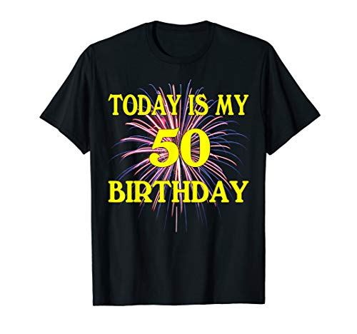 Today Is My 50th Birthday Shirt 50 Years Old 50th -