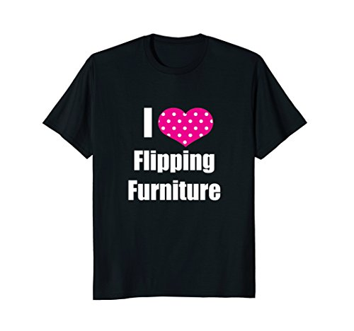 I Love Flipping Furniture T-Shirt Garage Sale - Mall Vintage Fair Stores