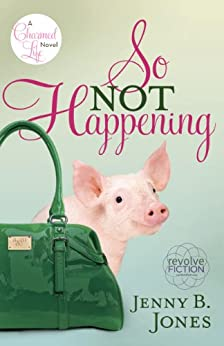 So Not Happening (The Charmed Life Book 1) by [Jones, Jenny B.]