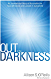 Out of the Darkness: An Inspirational Story of Survival in the Face of Stroke and Locked-In Syndrome