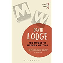The Modes of Modern Writing: Metaphor, Metonymy, and the Typology of Modern Literature (Bloomsbury Revelations)