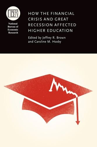 How the Financial Crisis and Great Recession Affected Higher Education (National Bureau of Economic Research Conference Report)