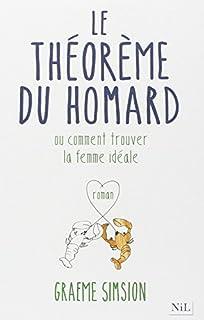 Le théorème du homard : ou comment trouver la femme idéale : roman, Simsion, Graeme