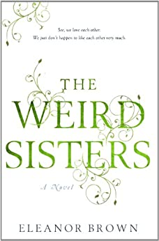 The Weird Sisters [Kindle Edition] by [Brown, Eleanor]