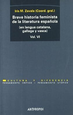 Breve Historia Feminista De La Literatura Española: Edición Multilenguaje - Volumen 6 PENSAMIENTO CRÍTICO, PENSAMIENTO UTÓPICO: Amazon.es: Vv.Aa.: Libros