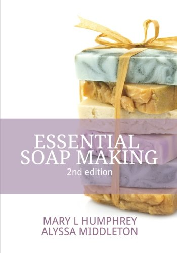 – Essential Soapmaking