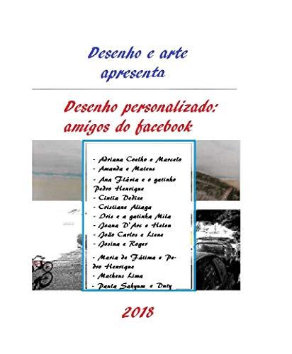 Desenhos personalizados: amigos do facebook (Ouro Livro 1)