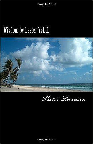 Wisdom by Lester: Lester Levenson's Teaching: Volume 2