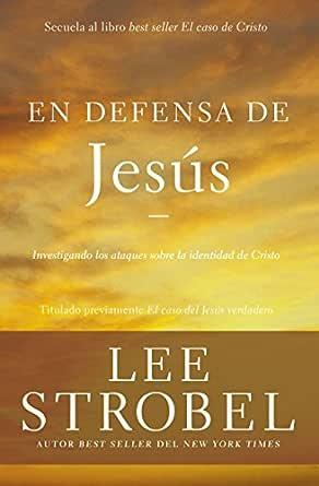 En defensa de Jesús: Investigando los ataques sobre la identidad ...