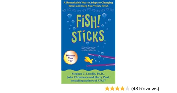 Amazon fish sticks a remarkable way to adapt to changing amazon fish sticks a remarkable way to adapt to changing times and keep your work fresh ebook stephen c lundin kindle store fandeluxe Images