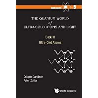 Cold Atoms : Volume 5, The Quantum World of Ultra-Cold Atoms and Light. Book III : Ultra-Cold Atoms