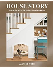 House Story: Insider Secrets to the Perfect Home Renovation