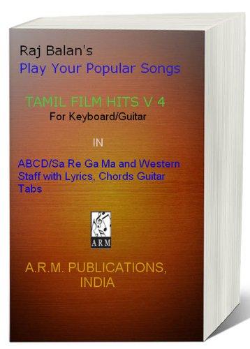 TAMIL FILM HITS Volume 4 by Raj Balan S (PLAY YOUR POPULAR SONGS)