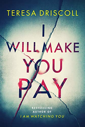 I Will Make You Pay by [Driscoll, Teresa]