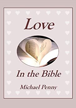 Love in the Bible by [Penny, Michael]