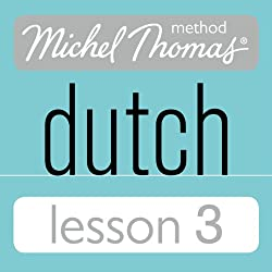 Michel Thomas Beginner Dutch, Lesson 3