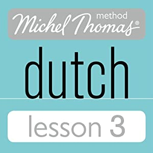Michel Thomas Beginner Dutch, Lesson 3 Audiobook