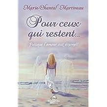 Pour ceux qui restent...  Puisque l'amour est éternel ! (Spiritualité) (French Edition)