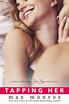 Tapping Her: A Billionaire Bad Boys Novella (Book 1.5) (Bad Boy Billionaires) by [Monroe, Max]