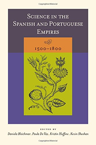 Science in the Spanish and Portuguese Empires, 15001800